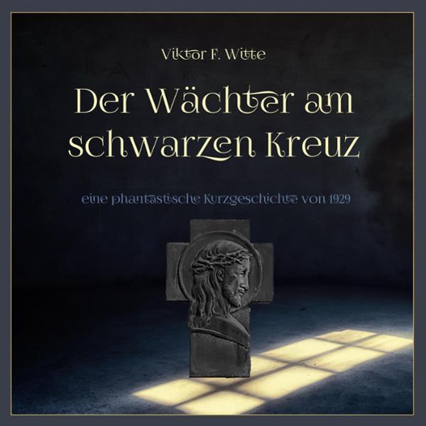 Der Wächter am schwarzen Kreuz Hörbuch kostenlos downloaden
