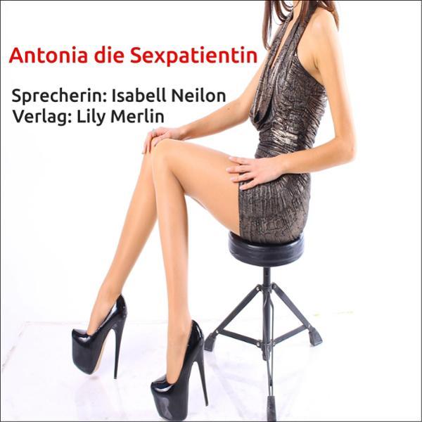 Antonia die Sexpatientin, (USK 18) Hörbuch kostenlos downloaden