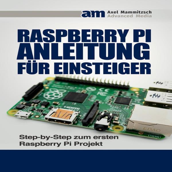 Raspberry PI Anleitung für Einsteiger Hörbuch kostenlos downloaden