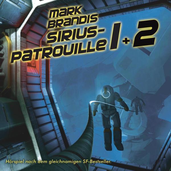Sirius-Patrouille 1-2 Hörbuch kostenlos downloaden