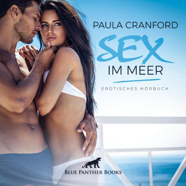 Sex im Meer. Erotisches Hörbuch Hörbuch kostenlos downloaden