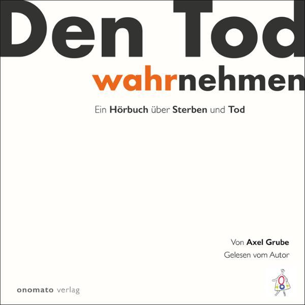 Den Tod wahrnehmen Hörbuch kostenlos downloaden
