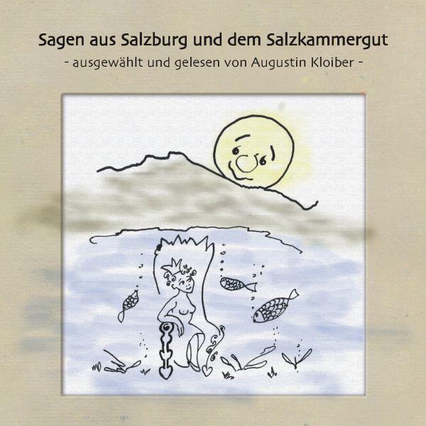 Sagen aus Salzburg und dem Salzkammergut Hörbuch kostenlos downloaden