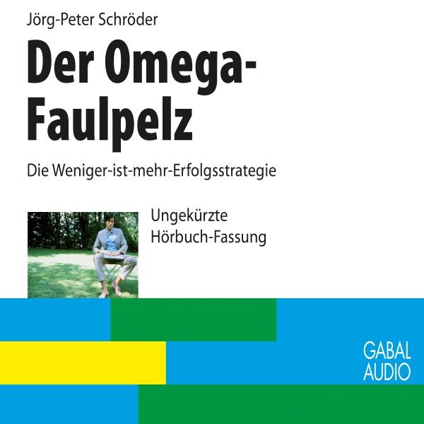 Der Omega-Faulpelz Hörbuch kostenlos downloaden