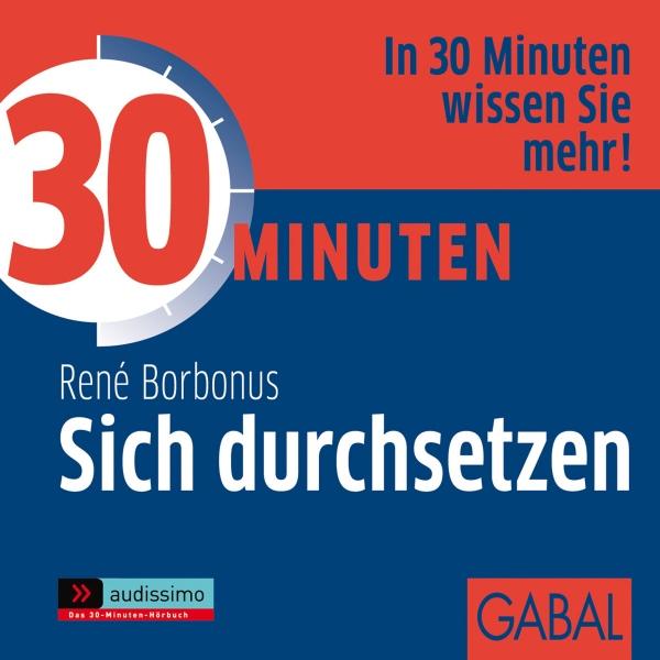 30 Minuten Sich durchsetzen Hörbuch kostenlos downloaden