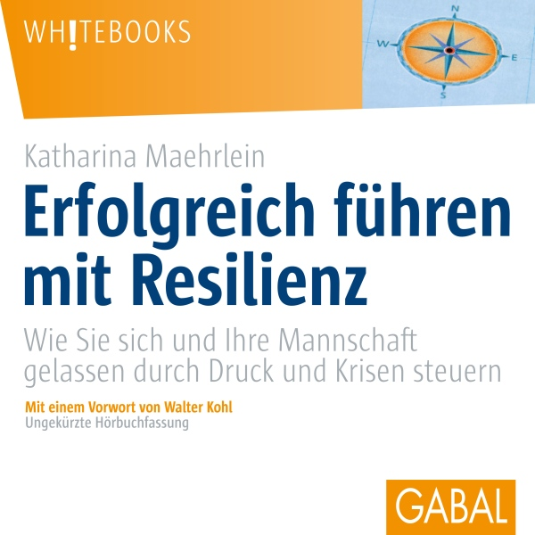 Erfolgreich führen mit Resilienz Hörbuch kostenlos downloaden