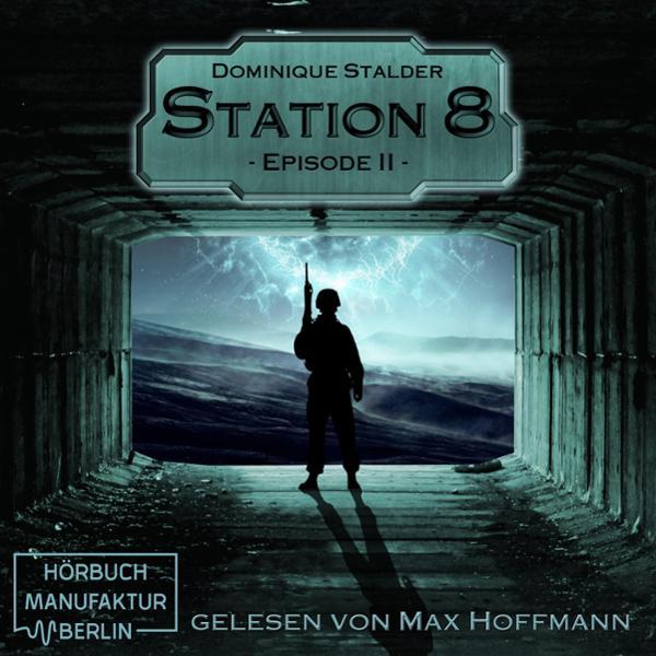 Station 8, Episode 2 Hörbuch kostenlos downloaden