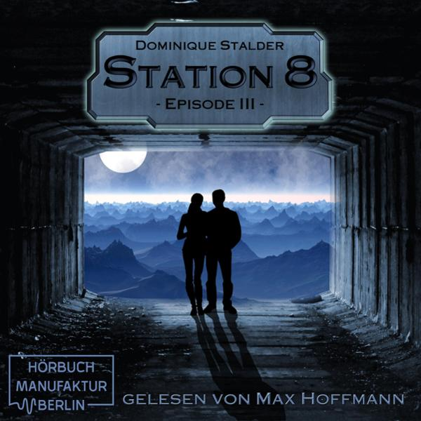 Station 8, Episode 3 Hörbuch kostenlos downloaden