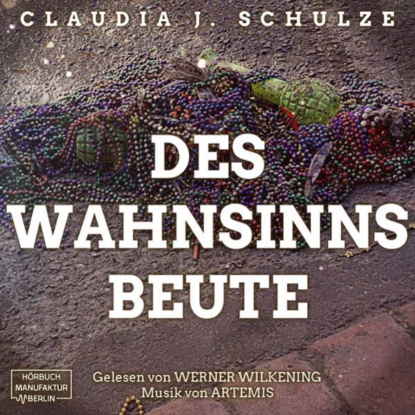 Des Wahnsinns Beute Hörbuch kostenlos downloaden