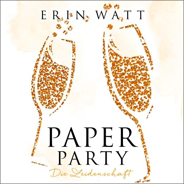 Paper Party. Die Leidenschaft Hörbuch kostenlos downloaden