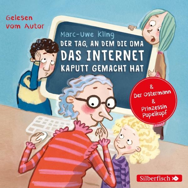 Der Tag, an dem die Oma das Internet kaputt gemacht hat / Der Ostermann / Prinzessin Popelkopf Hörbuch kostenlos downloaden