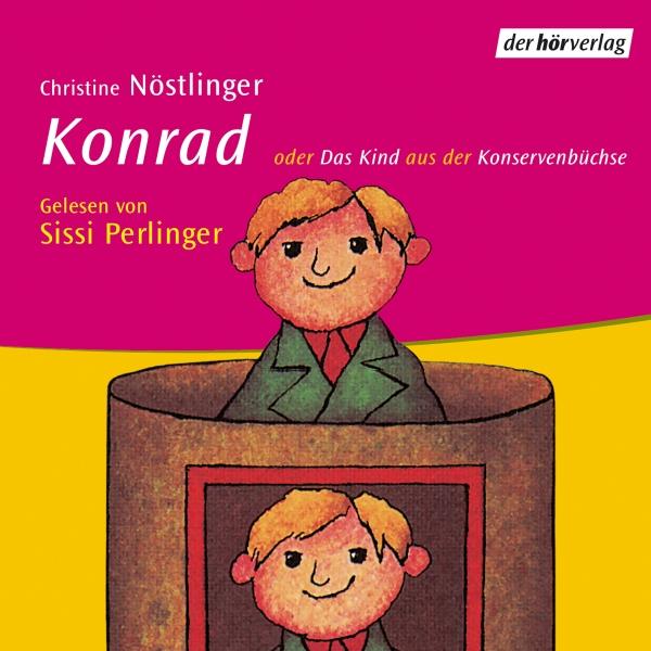 Konrad oder Das Kind aus der Konservenbüchse Hörbuch kostenlos downloaden