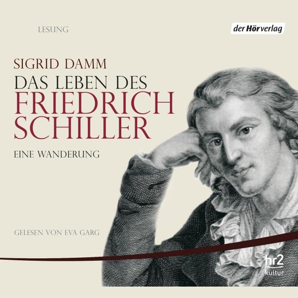 Das Leben des Friedrich Schiller. Eine Wanderung Hörbuch kostenlos downloaden