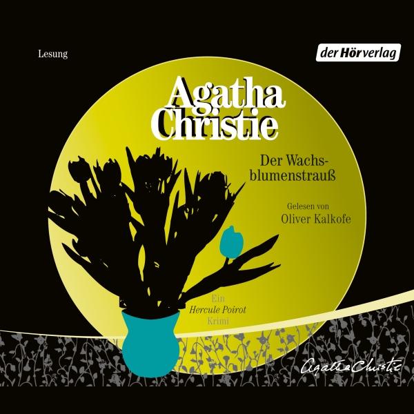Der Wachsblumenstrauß Hörbuch kostenlos downloaden