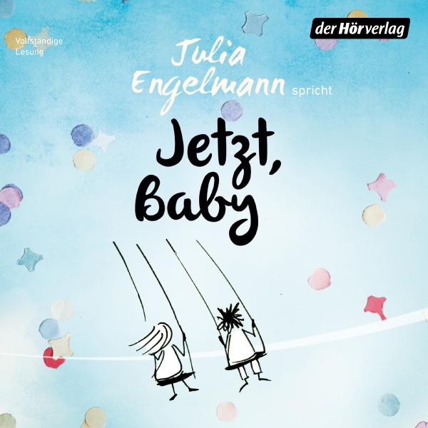 Jetzt, Baby Hörbuch kostenlos downloaden