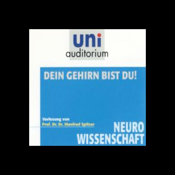 Dein Gehirn bist du! Hörbuch kostenlos downloaden