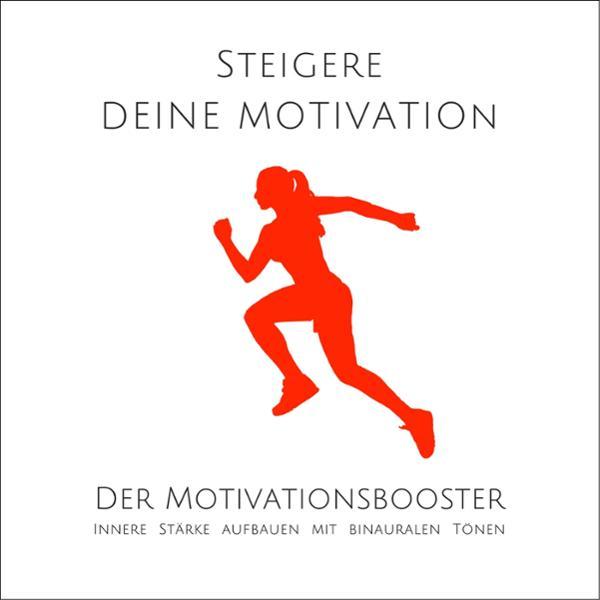 Steigere deine Motivation Hörbuch kostenlos downloaden