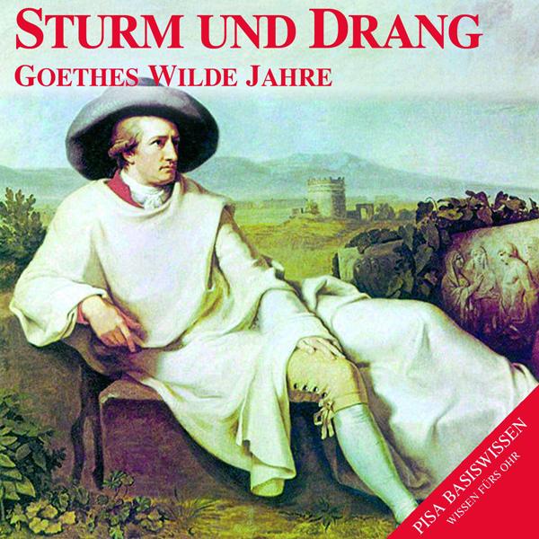 Sturm und Drang. Goethes wilde Jahre Hörbuch kostenlos downloaden
