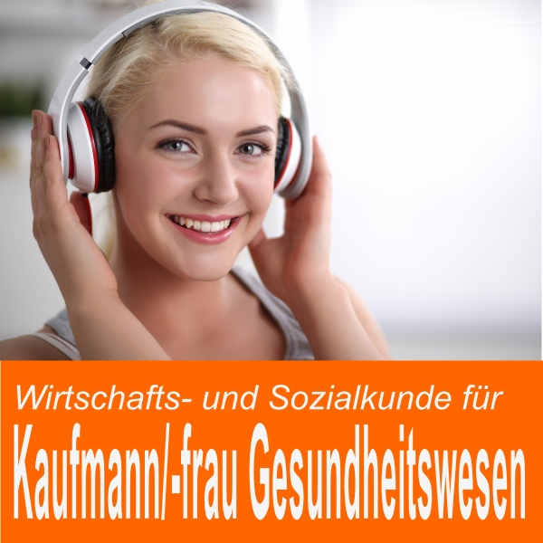 Wirtschafts- und Sozialkunde für Kaufmann / Kauffrau im Gesundheitswesen Hörbuch kostenlos downloaden