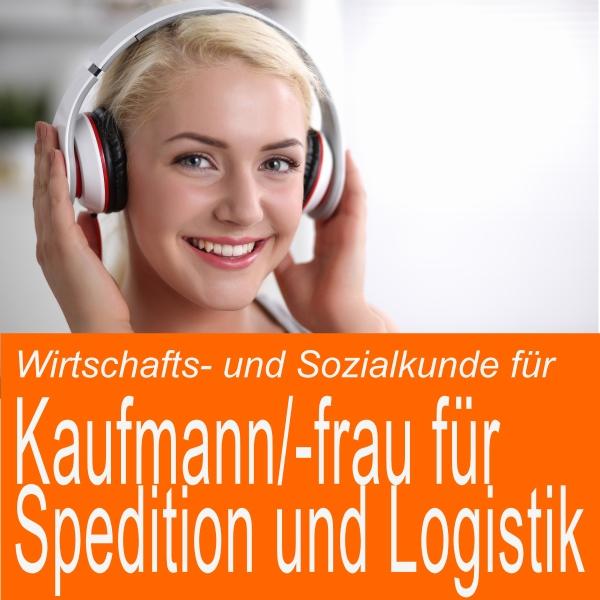 Wirtschafts- und Sozialkunde für Kaufmann / Kauffrau für Spedition und Logistikdienstleistung Hörbuch kostenlos downloaden