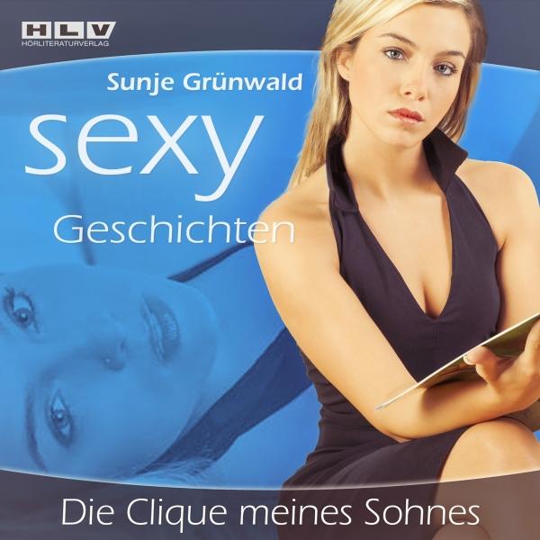 Die Clique meines Sohnes (Sexy Geschichten) Hörbuch kostenlos downloaden