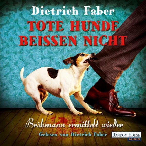 Tote Hunde beißen nicht Hörbuch kostenlos downloaden