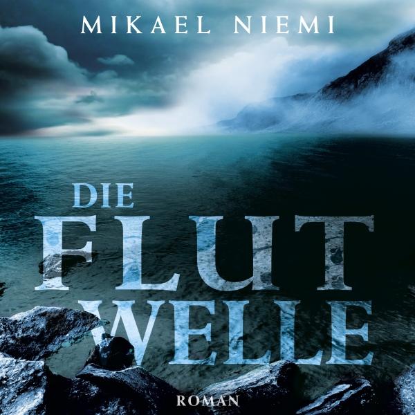 Die Flutwelle Hörbuch kostenlos downloaden