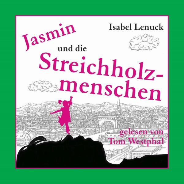 Jasmin und die Streichholzmenschen Hörbuch kostenlos downloaden