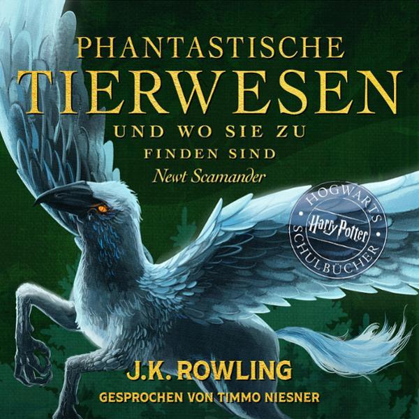 Phantastische Tierwesen und wo sie zu finden sind (Hogwarts Schulbücher 1) Hörbuch kostenlos downloaden