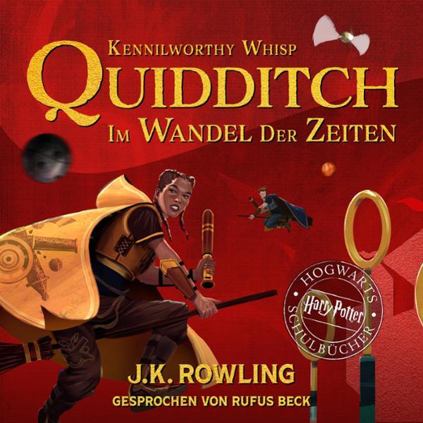 Quidditch im Wandel der Zeiten (Hogwarts Schulbücher 2) Hörbuch kostenlos downloaden