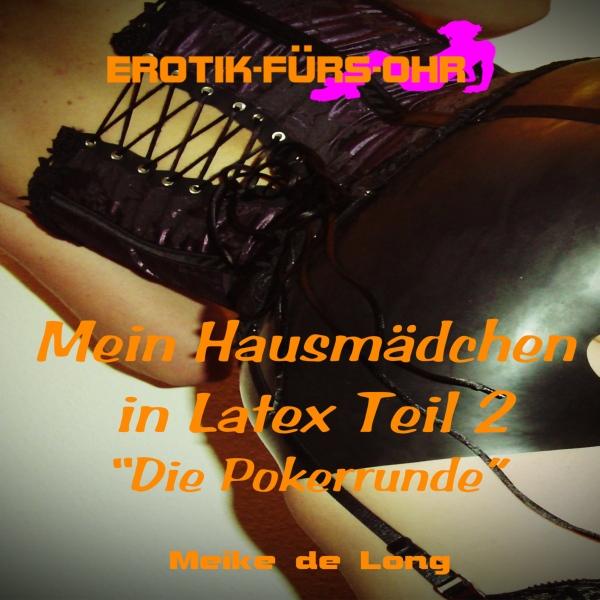 Mein Hausmädchen in Latex 2 Hörbuch kostenlos downloaden