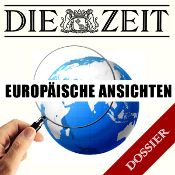 Europäische Ansichten (DIE ZEIT) Hörbuch kostenlos downloaden
